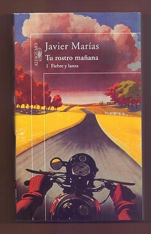 TUS ROSTRO MAÑANA - 1 FIEBRE Y: Javier Marias