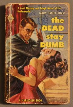THE DEAD STAY DUMB. (Book #124 in the Vintage Harlequin Paperbacks series) Underworld & American ...