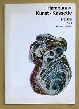 Hamburger Kunst-Kassette Pavlos. Teil 4. Oeuvre-Katalog. Bearbeitung und Zusammenstellung von ...