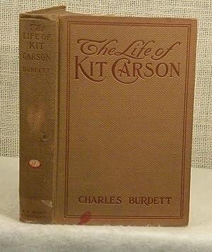 The Life of Kit Carson: Burdett Charles