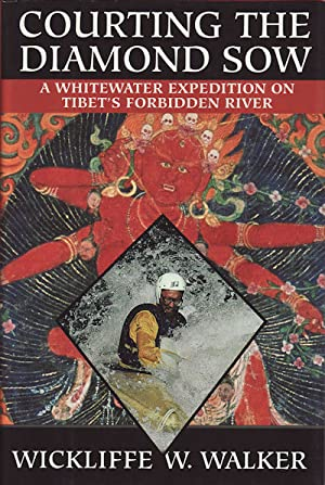 Seller image for Courting the Diamond Sow. A Whitewater Expedition on Tibet's Forbidden River. for sale by Asia Bookroom ANZAAB/ILAB