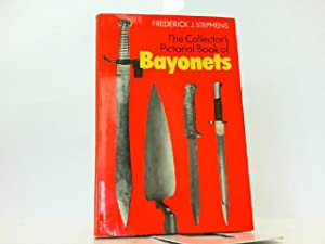Collector's Pictorial Book of Bayonets.: Stephens, Frederick J.: