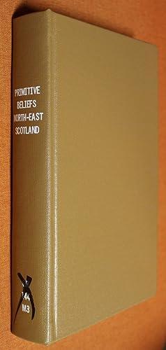Primitive beliefs in the north-east of Scotland,: McPherson, Joseph McKenzie