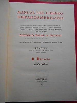 Manual del Librero Hispano-Americano. Tomo XV. R: Palau y Dulcet,