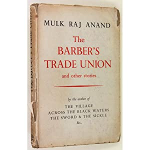 The Barber's Trade Union and Other Stories.: Anand, Mulk Raj