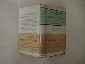 Japanese in Thirty Hours: First Course in Japanese Language for Either Class Room Use or for Self...