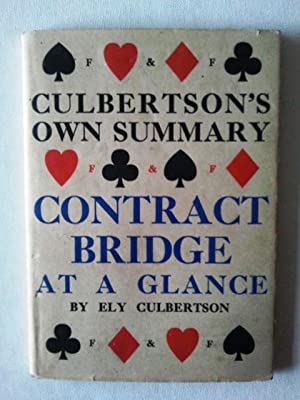 Contract Bridge at a Glance Culbertson's Own: Ely Culbertson