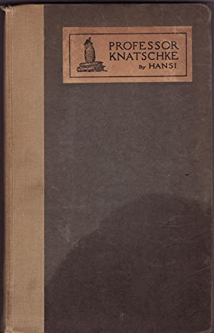 PROFESSOR KNATSCHKE: Selected Works of the Great: Hansi, Collected and