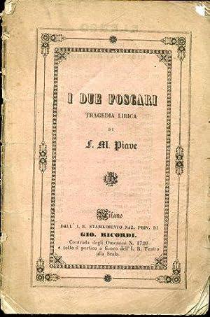I Due Foscari. Tragedia lirica: Verdi Giuseppe (musica)
