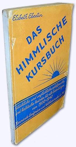 Das himmlische Kursbuch. Glückliche und unglückliche, erfolgreiche: Ebertin, Elsbeth:
