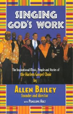 Singing God's Work - The Inspirational Music,: Bailey, Allen with