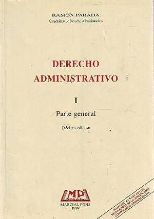 DERECHO ADMINISTRATIVO. I: PARTE GENERAL. DECIMA EDICION.: PARADA Ramon.