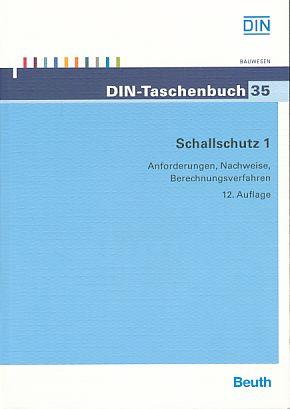 Schallschutz 1. Anforderungen, Nachweise, Berechnungsverfahren. DIN-Taschenbuch / Deutsches ...