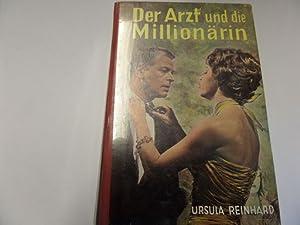 Der Arzt und die Millionärin: Reinhard, Ursula: