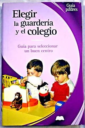 Elegir la guardería y el colegio: González Ramírez, José
