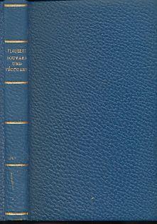 Bouvard und Pécuchet. Roman aus dem Nachlass. Einzig autorisierte deutsche Übertragung von E. W. ...