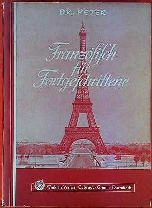 Französisch für Fortgeschrittene. II. Teil.: Dr. Rudolf Peter