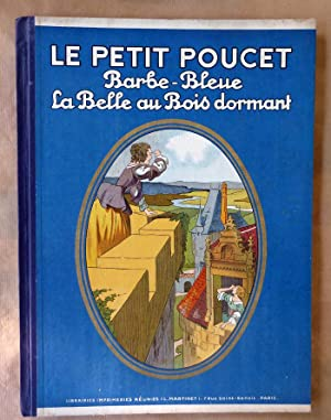 Contes de Perrault. Le petit Poucet. Barbe-Bleue. La Belle au Bois dormant.: Perrault.