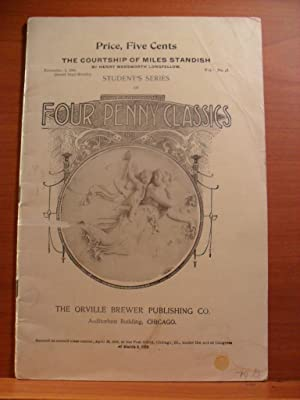 Four Penny Classics, the Courtship of Miles: HENRY WADSWORTH LONGFELLOW