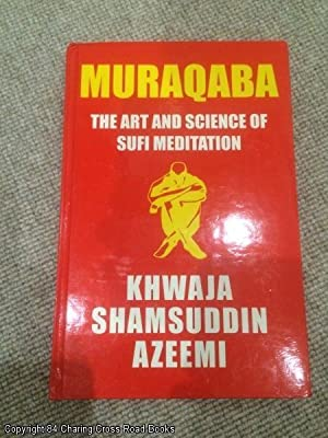 Muraqaba: Art & Science of Sufi Meditation: Azeemi, Khwaja Shamsuddin