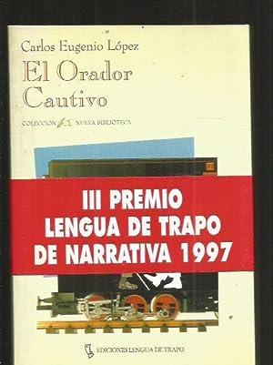 ORADOR CAUTIVO - EL: LOPEZ, CARLOS EUGENIO