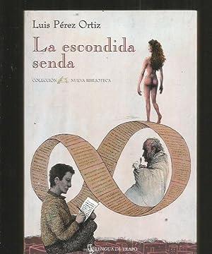 ESCONDIDA SENDA - LA: PEREZ ORTIZ, LUIS