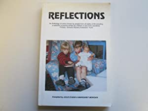 Reflections - An Anthology of Verse Including a Selection of Poems Written By Children in Aid of ...