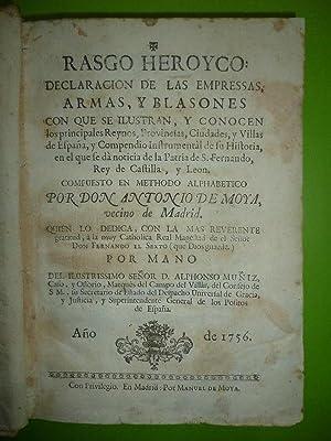 Rasgo Heroyco: Declaración de las Empresas, Armas, y Blasones con que se ilustran, y conocen los ...
