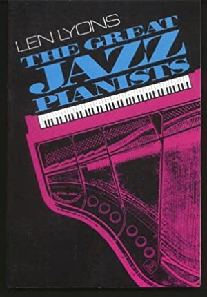 The Great Jazz Pianists - Speaking of Their Lives and Music.