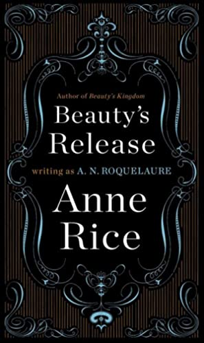 Beauty's Release (Sleeping Beauty Trilogy, Band 3): A. N. Roquelaure,