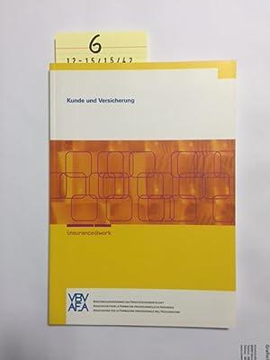 insurance@work - Deutsche Ausgabe: Kunde und Versicherung: Kessler, Stephan und Thomas Hirt: