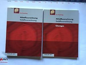 Mittelflussrechnung / Geldflussrechnung & Lösungen (2 Bücher): Prochinig, Urs: