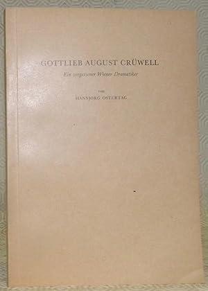 Gottlieb August Crüwell. Ein vergessener Wiener Dramatiker. Diss.: OSTERTAG, Hansjörg.