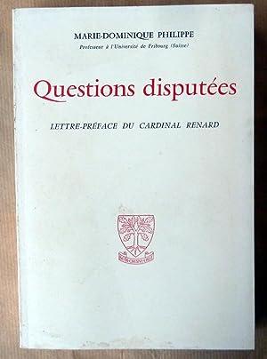 Questions Disputées.: Philippe (Marie-Dominique). Professeur à l'Université de Fribourg.