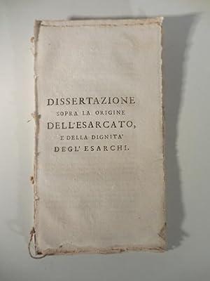 Dissertazione sopra l'origine dell'esarcato e della dignita' degl'esarchi: GINANNI ...