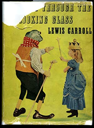 Alice Through The Looking Glass, and what: Carroll, Lewis [1832-1898]