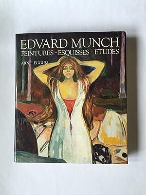 Edvard Munch - Peintures, Esquisses, Etudes: Eggum, Arne, Marie-Claire Schjöth-Iversen und ...