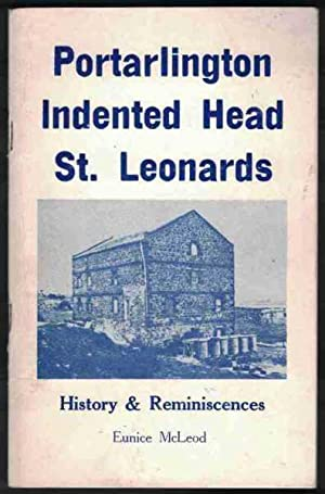 PORTARLINGTON, INDENTED HEAD, ST. LEONARDS History &: McLeod, Eunice