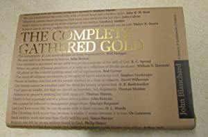The Complete Gathered Gold - A Treasury of Quotations for Christians. (Signed By the Author)