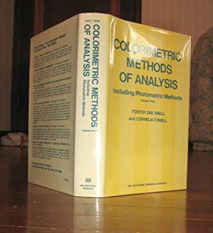 Colorimetric Methods of Analysis : Including Photometric: Snell, Foster Dee;