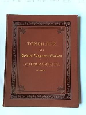 """Tonbilder aus Richard Wagners """"Der Ring des Nibelungen"""" - Göttterdämmerung, Teil II: Wagner..."""