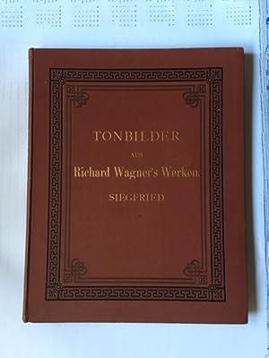 "Tonbilder aus Richard Wagners ""Der Ring des Nibelungen"" - Siegfried: Wagner, Richard:"