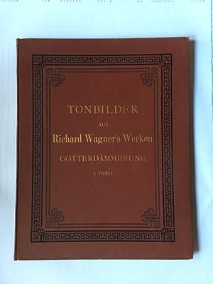 """Tonbilder aus Richard Wagners """"Der Ring des Nibelungen"""" - Göttterdämmerung, Teil I: Wagner,..."""