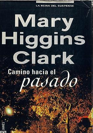 Camino Hacia El Pasado: Higgins Clark, Mary