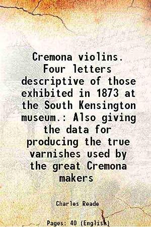 Cremona violins. Four letters descriptive of those: Charles Reade