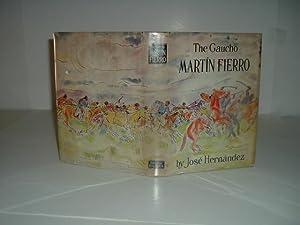 THE GAUCHO MARTIN FIERRO By JOSE HERNANDEZ: JOSE HERNANDEZ
