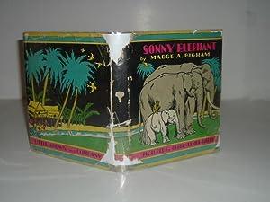 SONNY ELEPHANT By MADGE A. BIGHAM 1940: MADGE A. BIGHAM