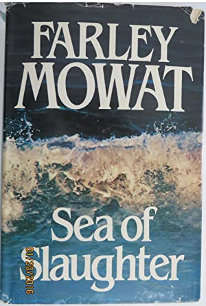 Sea of Slaughter: Mowat, Farley