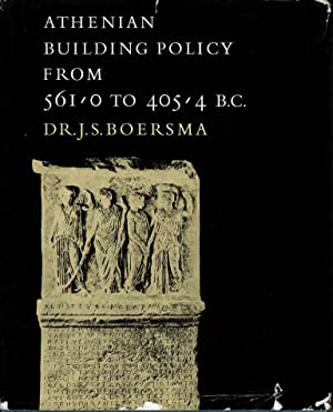 Athenian building policy from 561 - 405 B.C.: Boersma, Dr. J.S.