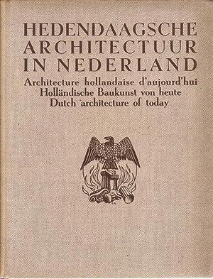 Hedendaagsche Architectuur in Nederland. Architecture hollandaise d'aujourd'hui. ...